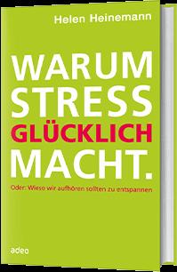 Warum Stress glücklich macht.